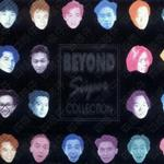BEYOND Super COLLECTION 2 Super Love Songs详情