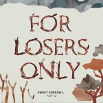 For Losers Only详情