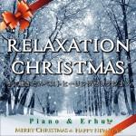 Relaxation Christmas 冬に聴きたいヘストヒーリンクセレクション