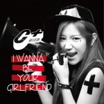 I Wanna Be Your Girlfriend (单曲)详情