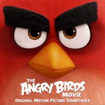 The Angry Birds Movie (Original Motion Picture Soundtrack) 愤怒的小鸟 大电影原声带 / 愤怒鸟玩电影