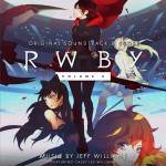 RWBY VOLUME 3 ORIGINAL SOUNDTRACK & SCORE详情
