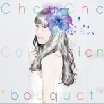 "ChouCho ColleCtion""bouquet""详情"