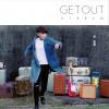 赵泳鑫 - Get Out 试听
