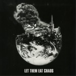 Let Them Eat Chaos详情