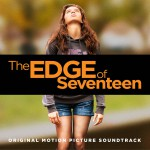 The Edge Of Seventeen (Original Motion Picture Soundtrack) 电影《最佳闺蜜》原声带