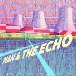 Man & The Echo详情