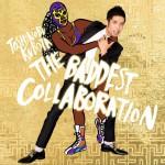 THE BADDEST ~Collaboration~详情