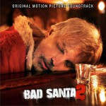 Bad Santa 2 (Original Motion Picture Soundtrack) 电影《圣诞坏公公2》原声