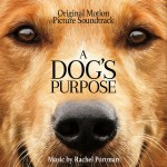A Dog's Purpose (Original Motion Picture Soundtrack) 电影《一条狗的使命》原声详情