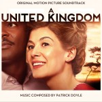 A United Kingdom (Original Motion Picture Soundtrack) 电影《联合王国》原声带详情