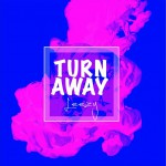 Turn Away (单曲)详情