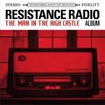Resistance Radio: The Man in the High Castle Album 电视剧《高堡奇人》原声带详情