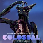 Colossal (Original Motion Picture Soundtrack) 电影《柯罗索巨兽》原声详情