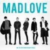 M.I.C.男团 - Mad Love (单曲) 试听