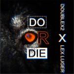 Do Or Die (单曲)试听