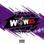 WOWX3 (单曲)详情