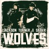 Jackson Turner Wolves - Jackson Turner&Saber梁维嘉 试听