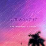 WE FIGHT IT (單曲)試聽