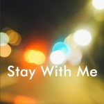 Stay with Me (单曲)详情