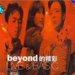 Beyond的精彩 Live&Basic