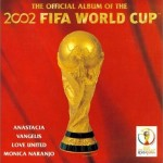 The Official Album Of The 2002 FIFA World Cup 2002世界杯官方专辑详情