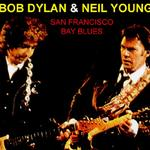 Bob Dylan & Neil Young San Francisco Bay Blues