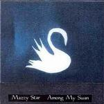 Among My Swan详情