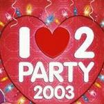 I Love 2 Party 2003详情