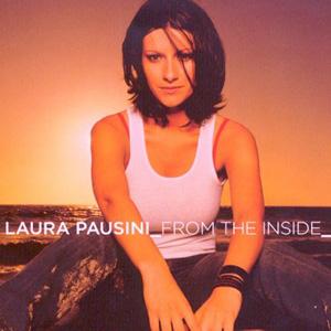 Laura pausini from the inside laura pausini for Laura pausini ascolta il tuo cuore