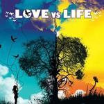 Love Vs. Life详情