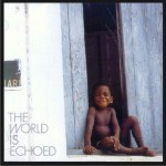 The World Is Echoed详情