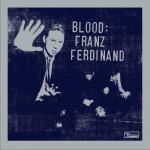 Blood: Franz Ferdinand详情