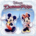 DISNEY Dream POP TRIBUTE TO TOKYO DISNEY RESORT 25TH ANNIVERSARY详情