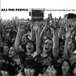 All The People… Live in Hyde Park 03 07 2009详情