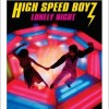 High Speed Boyz Lonely Night 试听