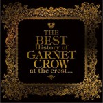 The BEST History of GARNET CROW at the crest...详情