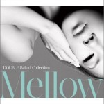 DOUBLE Ballad Collection Mellow详情