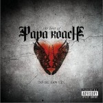 The Best of Papa Roach: To Be Loved详情