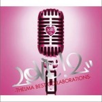 LOVE2! -THELMA BEST COLLABORATIONS-详情