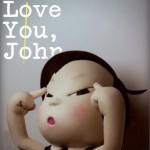 I Love You, John详情