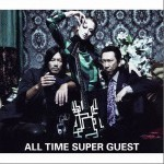 ALL TIME SUPER GUEST详情