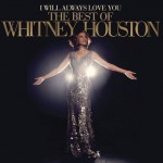I Will Always Love You: The Best Of Whitney详情