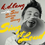 k.d. lang and the Siss Boom Bang: Sing it Loud详情