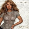 Toni Braxton Yesterday (Album Version) 试听