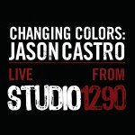 Changing Colors: Jason Castro Live from Studio 1290详情