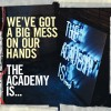 The Academy Is... We've Got A Big Mess On Our Hands (Album Edit) 试听