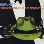 Defunkt / Thermonuclear Sweat详情