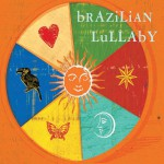 Brazilian Lullaby (Album)详情