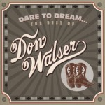 Dare To Dream: The Best Of Don Walser详情
